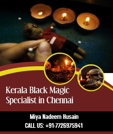 Kerala black magic specialist in Chennai